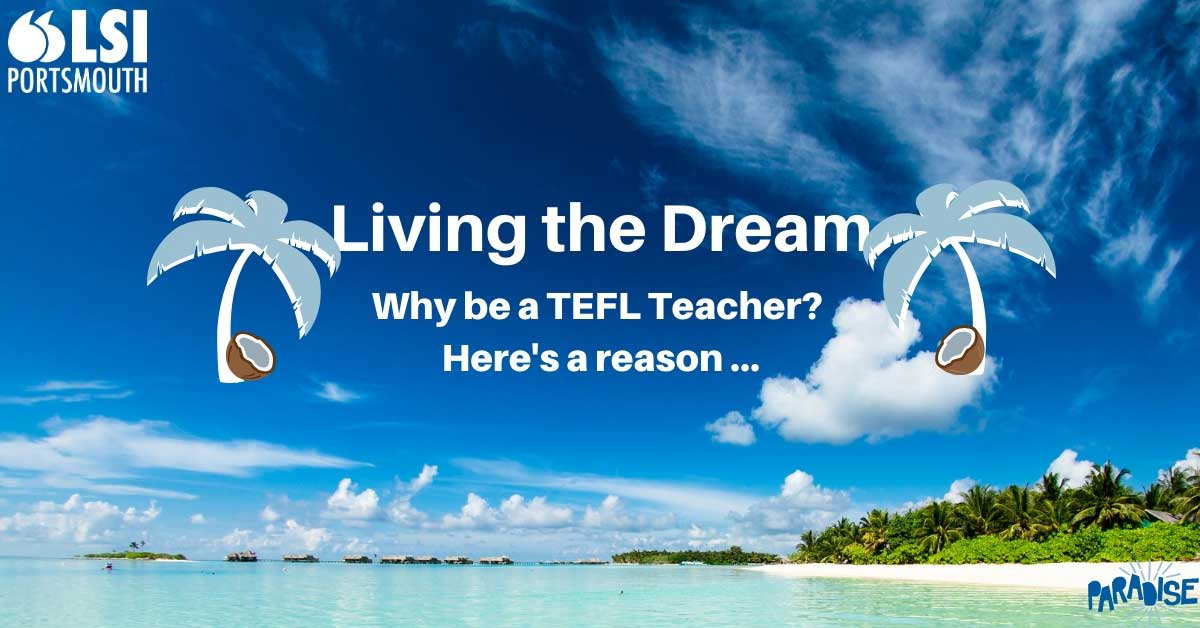 Living_the_dream Reasons to be a TEFL teacher