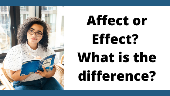 What is the difference between effect or affect?